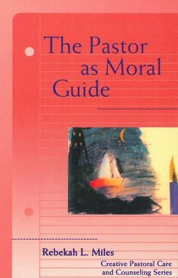 The Pastor as Moral Guide   -     By: Rebekah Miles