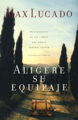 Aligere su Equipaje  (Traveling Light)  -     By: Max Lucado