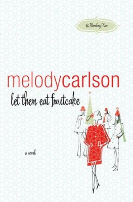 Let Them Eat Fruitcake - eBook  -     By: Melody Carlson