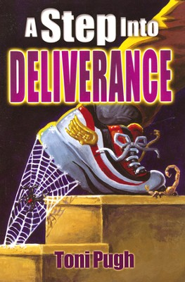 A Step Into Deliverance  -     By: Toni Pugh