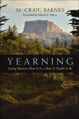 Yearning   -     By: M. Craig Barnes
