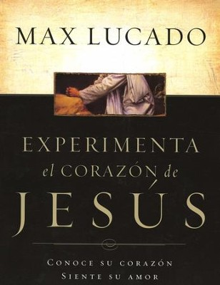Experimenta el Corazon de Jesus, Libro de Trabajo  (Experiencing the Heart of Jesus, Workbook)  -     By: Max Lucado