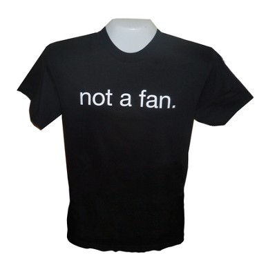 Not a Fan Shirt, Black, Extra Large  -