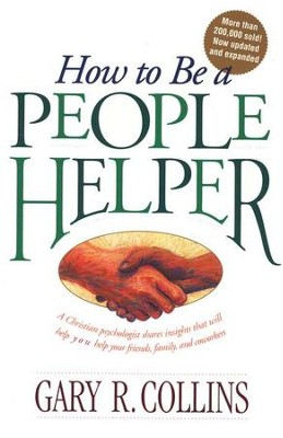 How to Be a People Helper, Revised   -     By: Gary R. Collins Ph.D.
