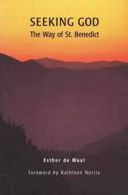 Seeking God: The Way of Saint Benedict   -     By: Esther de Waal