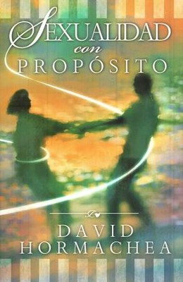Sexualidad con Prop&#243sito  (Sex with a Purpose)  -     By: David Hormachea