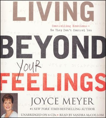 Living Beyond Your Feelings: Controlling Emotions So They Don't Control You Unabridged Audiobook on CD  -     By: Joyce Meyer