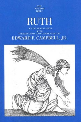 Ruth: Anchor Yale Bible Commentary [AYBC]   -     By: E.F. Campbell