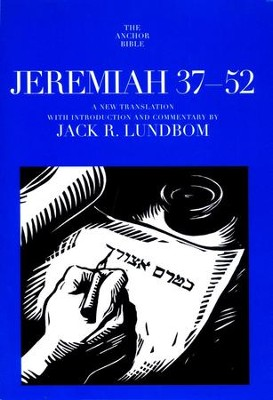 Jeremiah 37-52: Anchor Yale Bible Commentary [AYBC]   -     By: Jack R. Lundbom