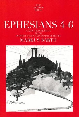 Ephesians 4-6: Anchor Yale Bible Commentary [AYBC]   -     By: Markus Barth