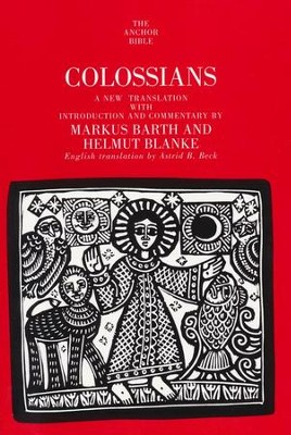 Colossians: Anchor Yale Bible Commentary [AYBC]   -     By: Markus Barth, Helmut Blanke