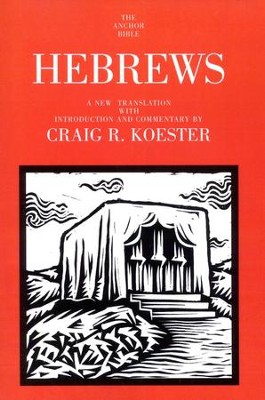 Hebrews: Anchor Yale Bible Commentary [AYBC]   -     By: Craig R. Koester