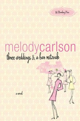 three weddings and a bar mitzvah - eBook  -     By: Melody Carlson