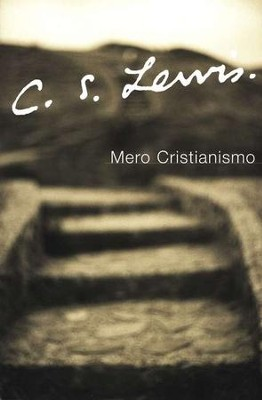 Mero Cristianismo  (Mere Christianity)  -     By: C.S. Lewis