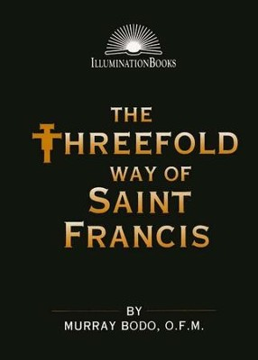 The Threefold Way of St. Francis   -     By: Murray Bodo