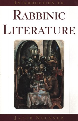 Introduction to Rabbinic Literature  -     By: Jacob Neusner
