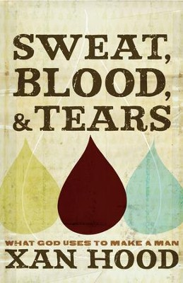 Sweat, Blood, and Tears - eBook  -     By: Xan Hood