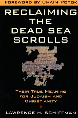 Reclaiming the Dead Sea Scrolls: The History of Judaism, The Background of Christianity, The Lost Library of Qumran  -     By: Lawrence H. Schiffman