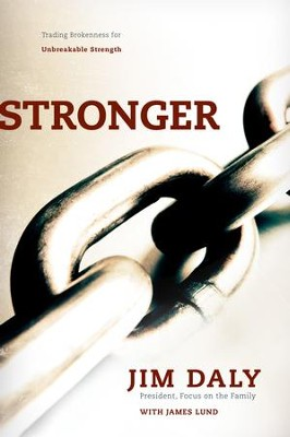 Stronger - eBook  -     By: Jim Daly, James Lund