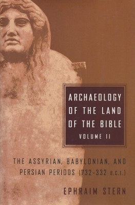 Archaeology of the Land of the Bible Vol. 2  -     By: Ephraim Stern