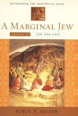 A Marginal Jew: Rethinking the Historical Jesus, Volume 4: Law and Love  -     By: John P. Meier