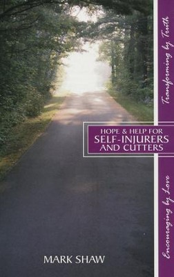 Hope & Help For Self - Injurers and Cutters  -     By: Mark E. Shaw