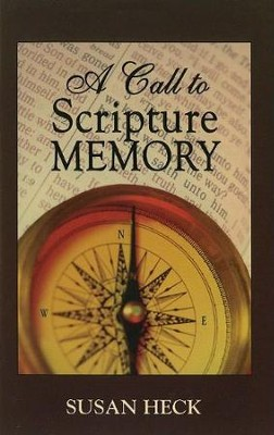 A Call to Scripture Memory: A Biblical Perspective  -     By: Susan Heck