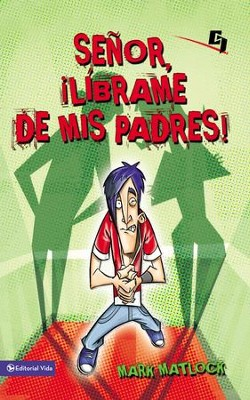 Senor, librame de mis padres - eBook  -     By: Mark Matlock