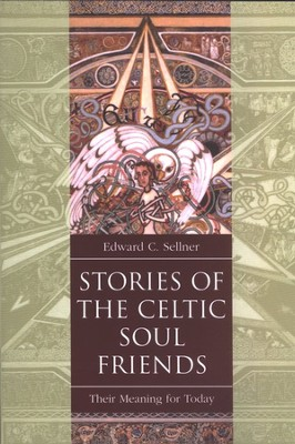 Stories of the Celtic Soul Friends   -     By: Edward C. Sellner