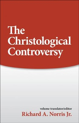 Christological Controversy   -     Edited By: Richard A. Norris Jr.