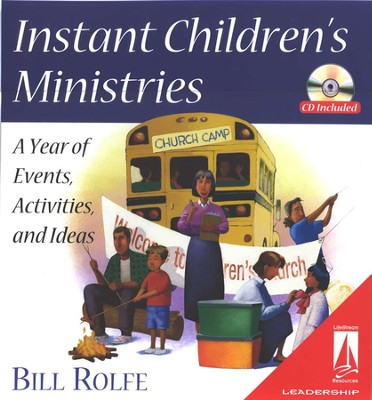 Instant Children's Ministries: A Year of Events, Activities, and Ideas  -     By: Bill Rolfe