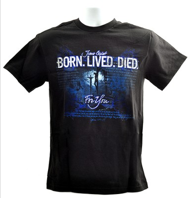 Born, Lived, Died, For You Shirt, Black, Large  -