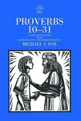 Proverbs 10-31: Anchor Yale Bible Commentary [AYBC]   -     By: Michael V. Fox
