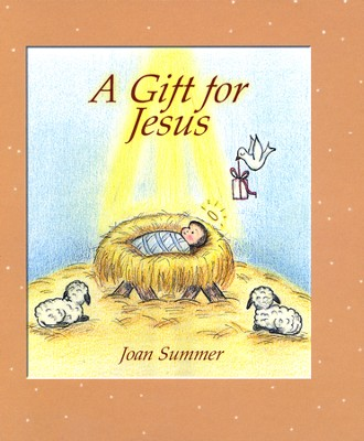 A Gift for Jesus  -     By: Joan R. Summer