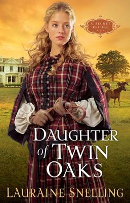 Daughter of Twin Oaks - eBook  -     By: Lauraine Snelling