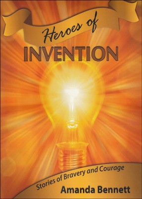 Heroes of Invention CD-ROM   -     By: Amanda Bennett