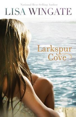 Larkspur Cove #1 - eBook   -     By: Lisa Wingate