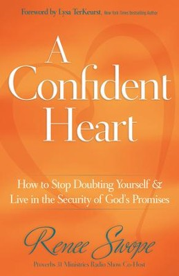 Confident Heart, A: Learning to Live in the Power of God's Promises - eBook  -     By: Renee Swope