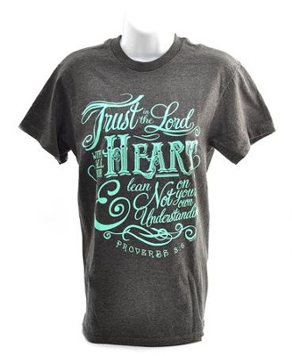 Trust In the Lord With All Your Heart Shirt, Gray,  Medium  -
