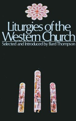 Liturgies of Western Church   -     By: Bard Thompson