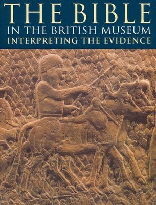 The Bible in the British Museum: Interpreting the Evidence  -     By: T.C. Mitchell