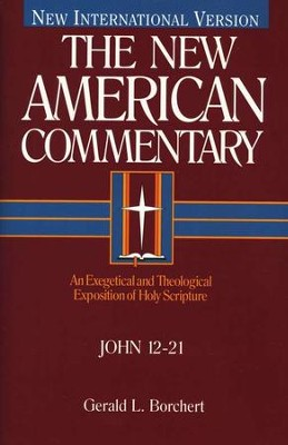 John 12-21: New American Commentary [NAC]   -     By: Gerald L. Borchert
