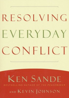 Resolving Everyday Conflict - eBook  -     By: Ken Sande, Kevin Johnson