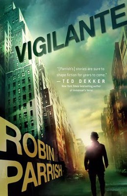Vigilante - eBook  -     By: Robin Parrish