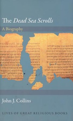 The Dead Sea Scrolls: A Biography  -     By: John Joseph Collins