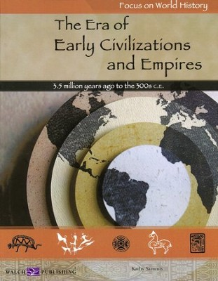 The Era of Early Civilizations and Empires          -