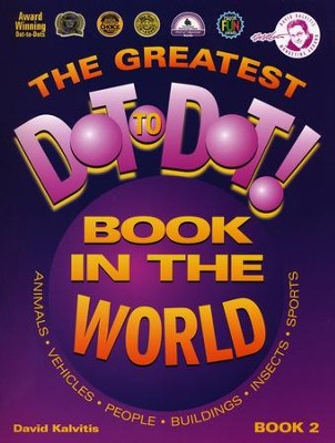 The Greatest Dot-to-Dot! Book in the World, Book 2   -     By: David Kalvitis