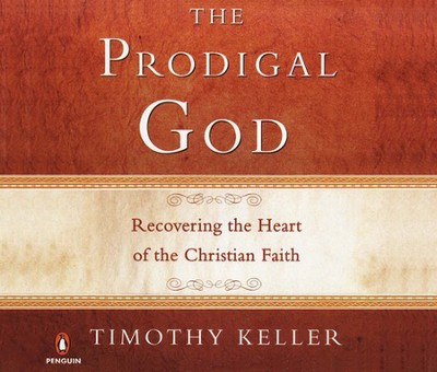 The Prodigal God Recovering the Heart of the Christian Faith (audiocd)  -     By: Timothy Keller