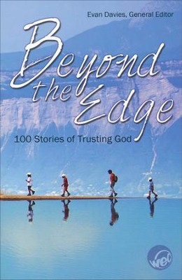 Beyond the Edge: 100 Stories of Trusting God  -