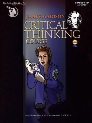 James Madison Critical Thinking Course   -     By: William O'Meara Ph.D., Daniel Flage Ph.D.